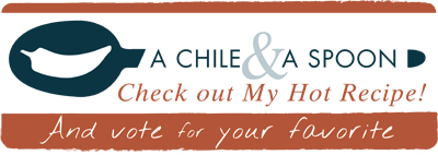 A Chile & A Spoon. Check out My Hot Recipe! And Vote for your favorite